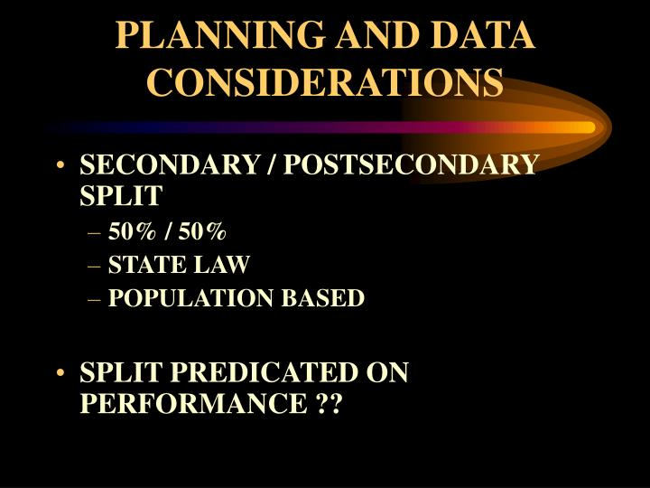 PLANNING AND DATA CONSIDERATIONS