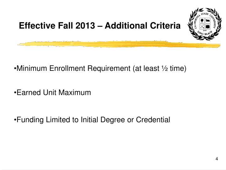 Effective Fall 2013 – Additional Criteria