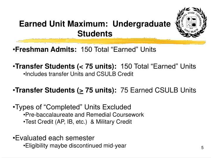 Earned Unit Maximum:  Undergraduate Students