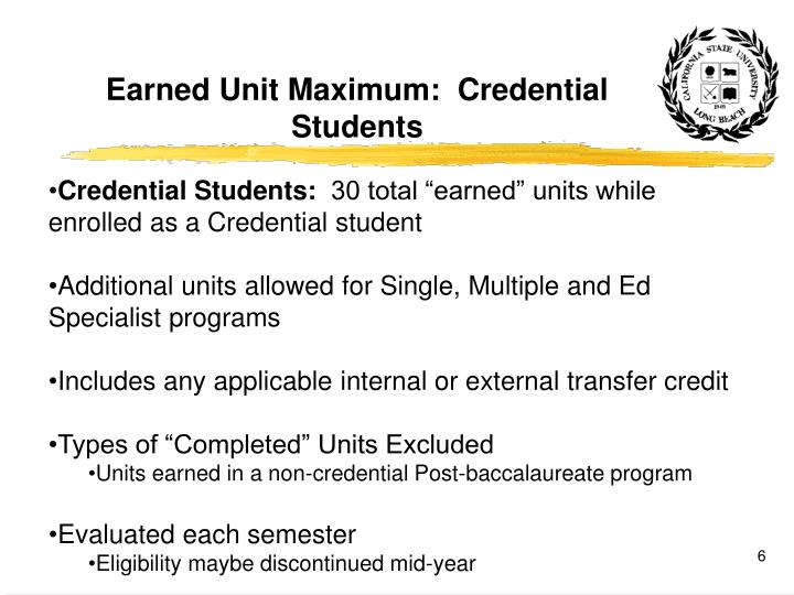 Earned Unit Maximum:  Credential Students