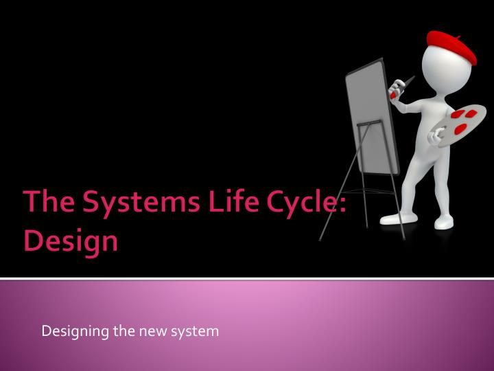 designing the new system