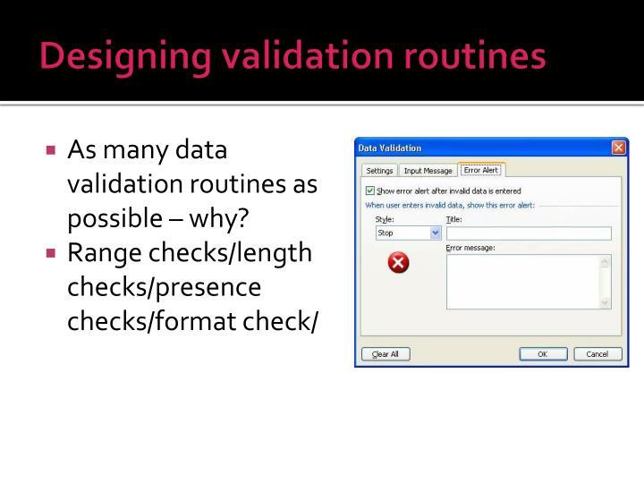 Designing validation routines