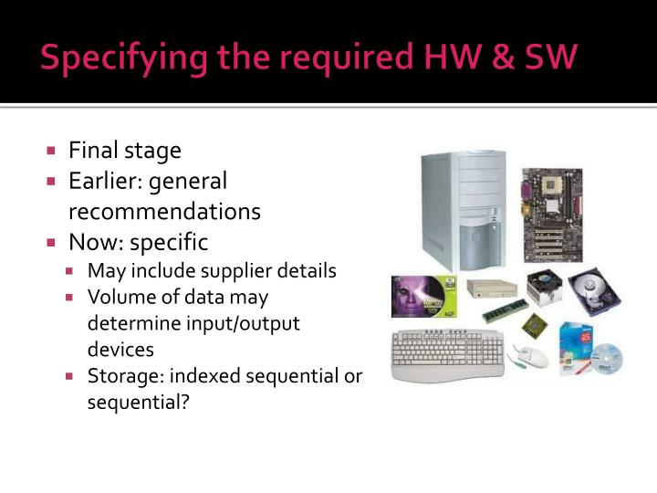 Specifying the required HW & SW
