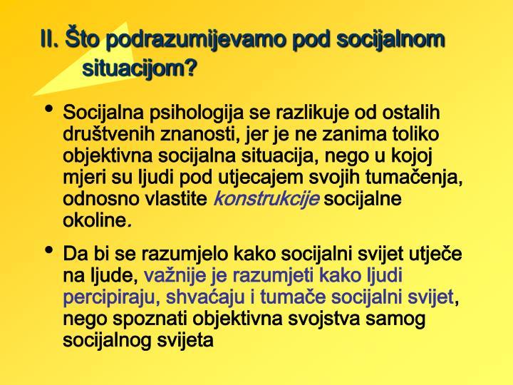 II. Što podrazumijevamo pod socijalnom situacijom?