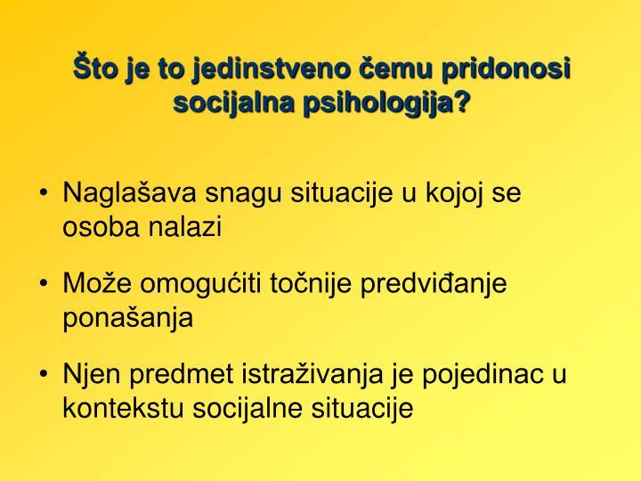 Što je to jedinstveno čemu pridonosi socijalna psihologija?