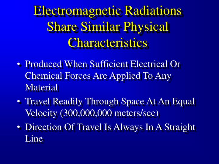 Electromagnetic Radiations Share Similar Physical Characteristics