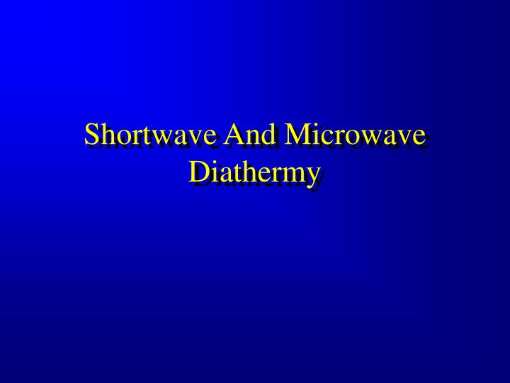 Shortwave And Microwave Diathermy