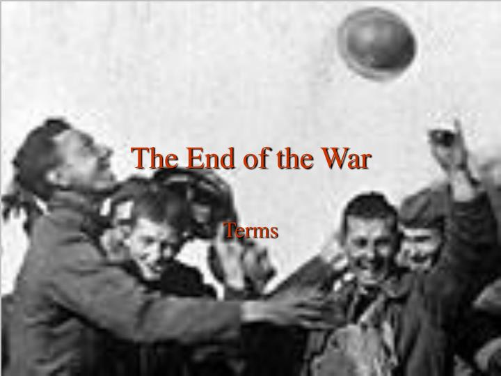 The End of the War