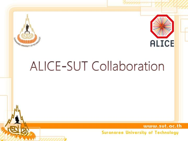 ALICE-SUT Collaboration