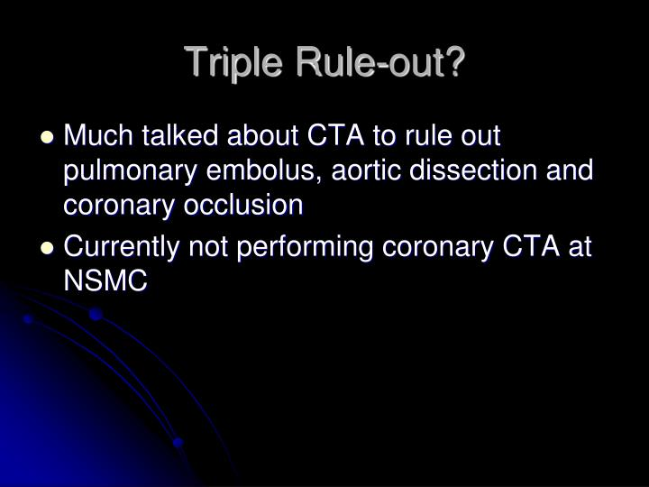 Triple Rule-out?