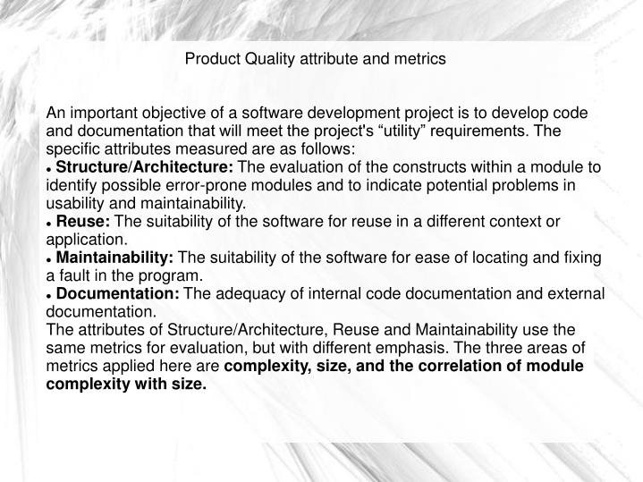 "An important objective of a software development project is to develop code and documentation that will meet the project's ""utility"" requirements. The specific attributes measured are as follows:"