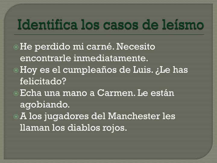 Identifica los casos de leísmo