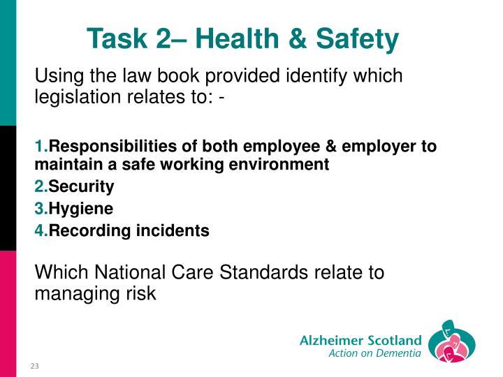Task 2– Health & Safety