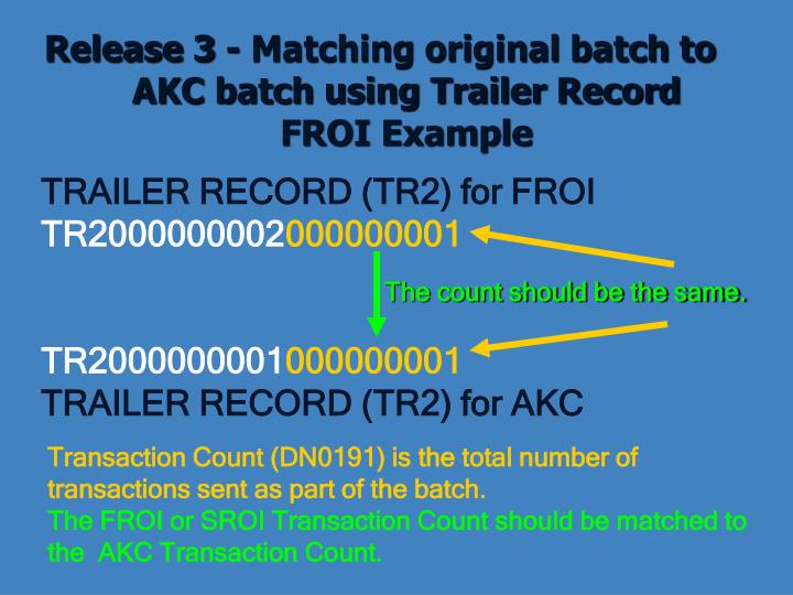 Release 3 - Matching original batch to AKC batch using Trailer Record
