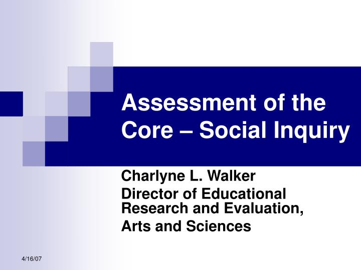Assessment of the Core – Social Inquiry