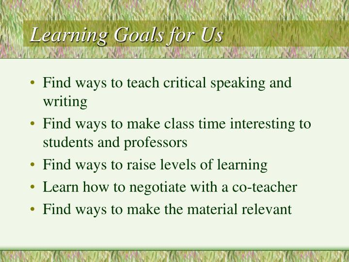 Learning Goals	for Us