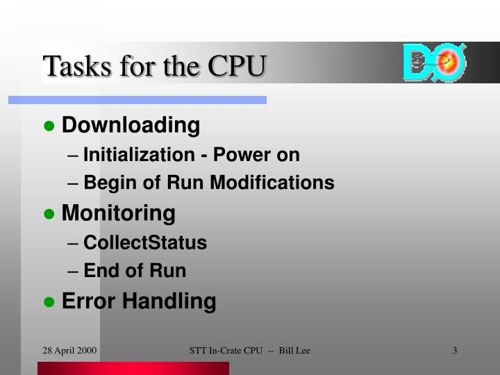Tasks for the cpu