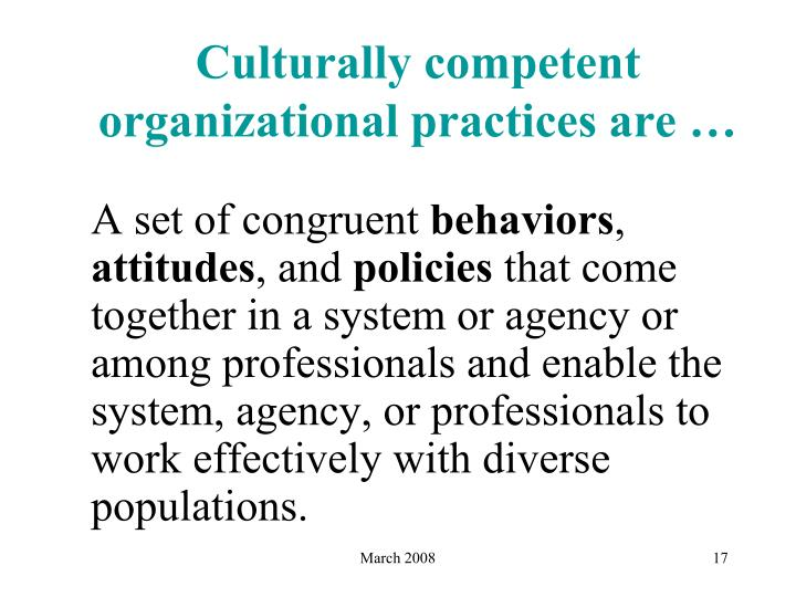 Culturally competent organizational practices are …