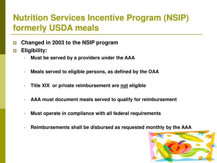 Nutrition Services Incentive Program (NSIP) formerly USDA meals