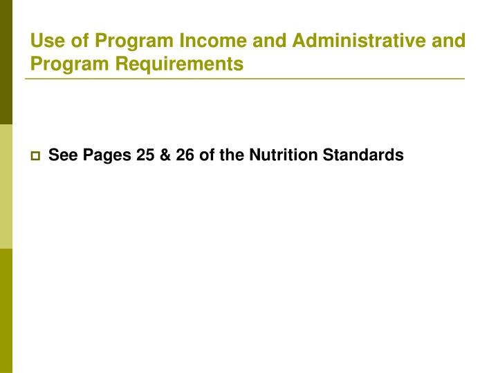 Use of Program Income and Administrative and Program Requirements