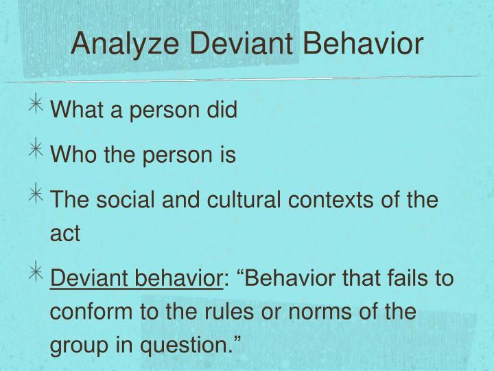 Analyze Deviant Behavior