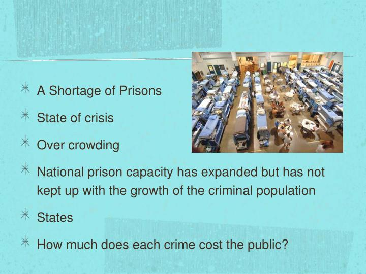 A Shortage of Prisons