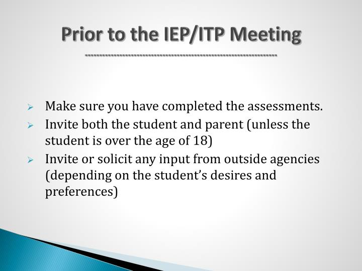 Prior to the IEP/ITP Meeting