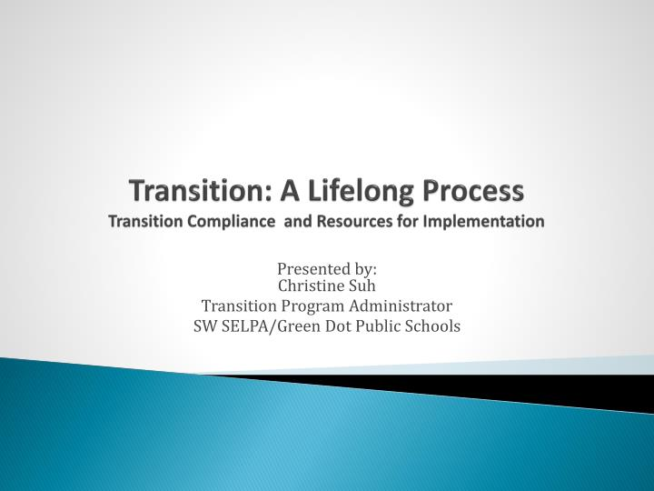 transition a lifelong process transition compliance and resources for implementation