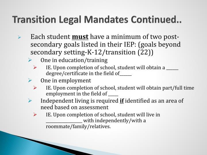 Transition Legal Mandates Continued..