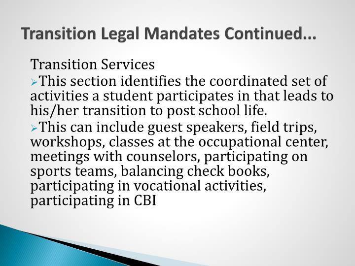 Transition Legal Mandates Continued...