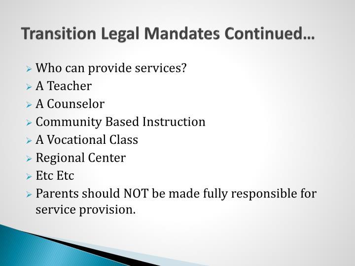 Transition Legal Mandates Continued…