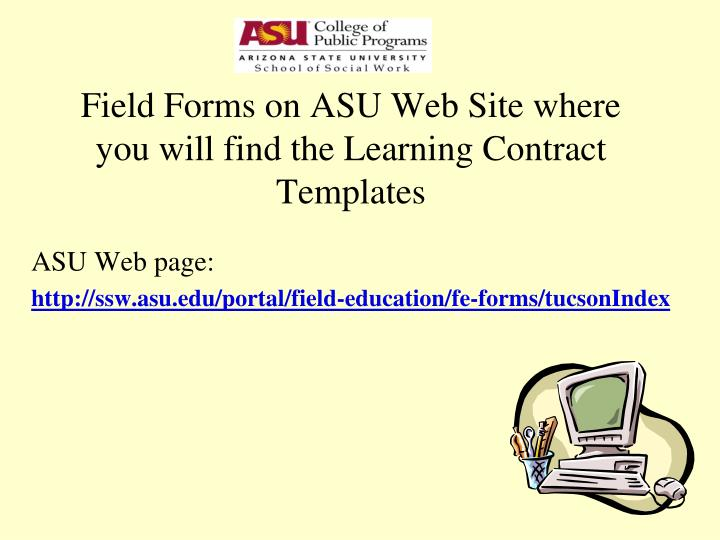 Field Forms on ASU Web Site where you will find the Learning Contract