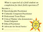 what is expected of a field student on completion for their field experience
