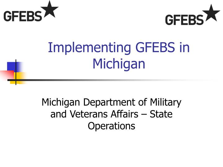 Implementing gfebs in michigan