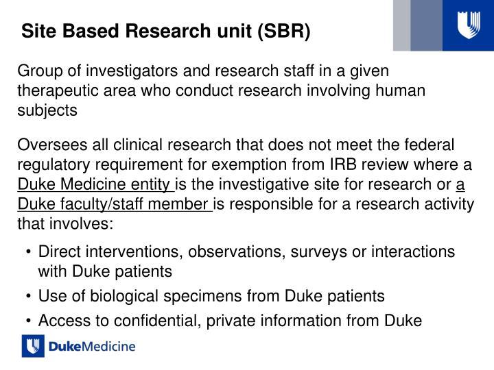 Site Based Research unit (SBR)