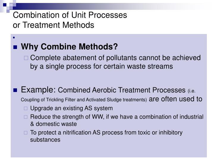 Combination of Unit Processes