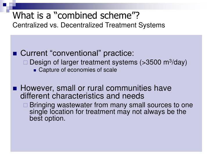 """What is a """"combined scheme""""?"""