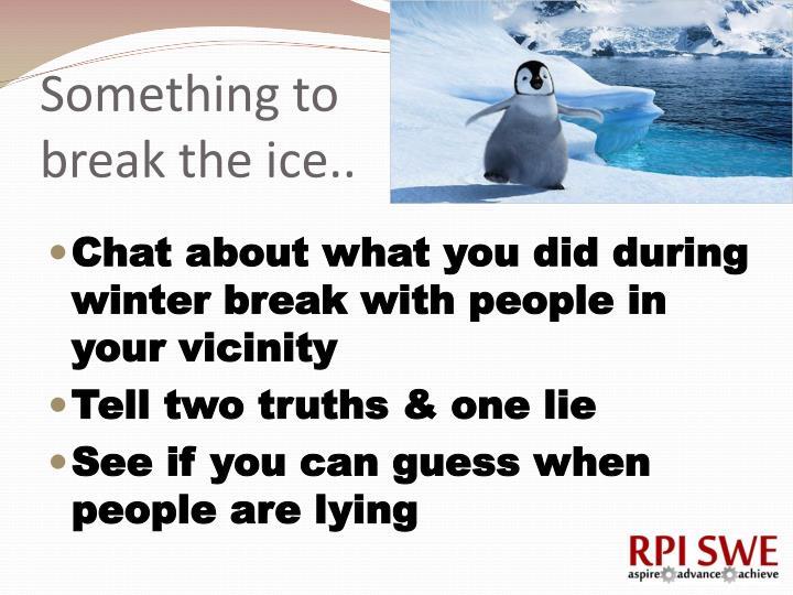 Something to break the ice..