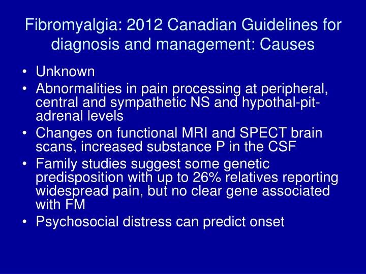 Fibromyalgia: 2012 Canadian Guidelines for diagnosis and management: Causes