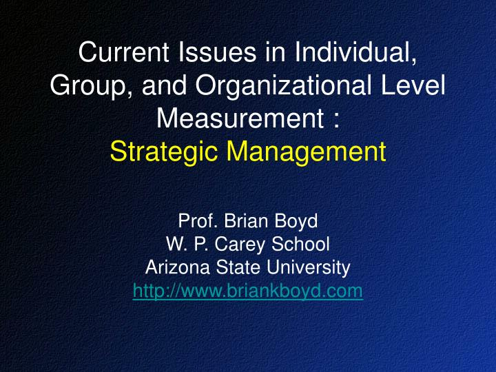 current issues in individual group and organizational level measurement strategic management