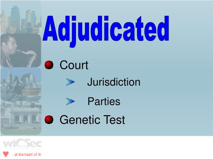Adjudicated