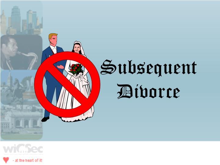 Subsequent Divorce