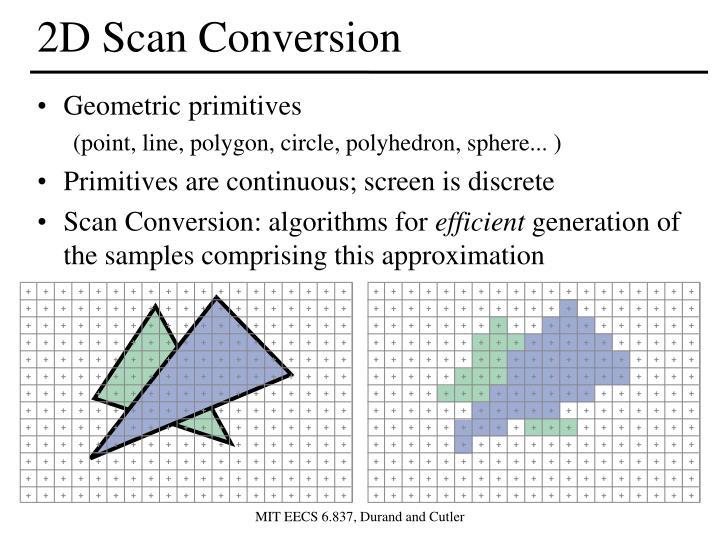 2D Scan Conversion