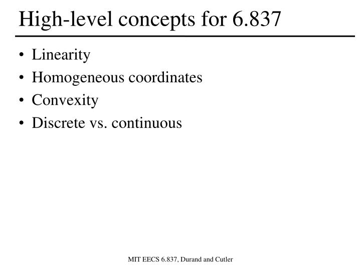 High-level concepts for 6.837