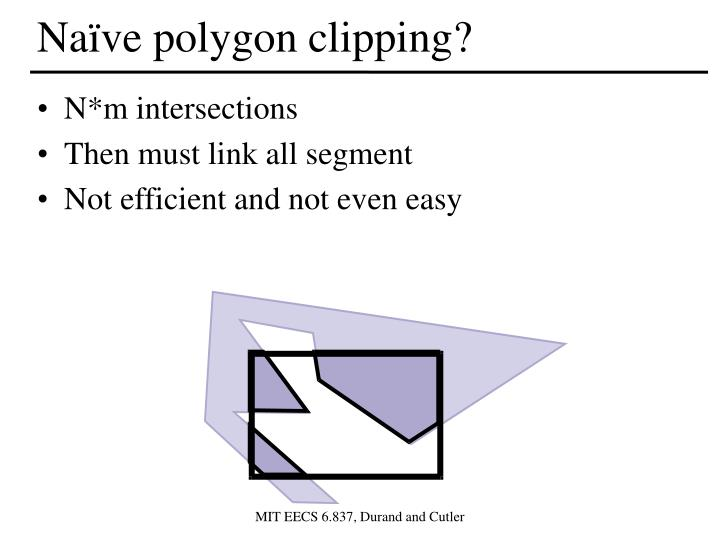 Naïve polygon clipping?