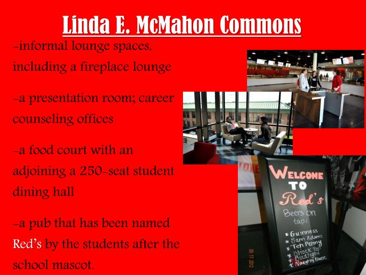 Linda E. McMahon Commons
