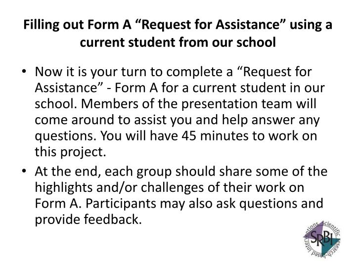"Filling out Form A ""Request for Assistance"" using a current student from our school"