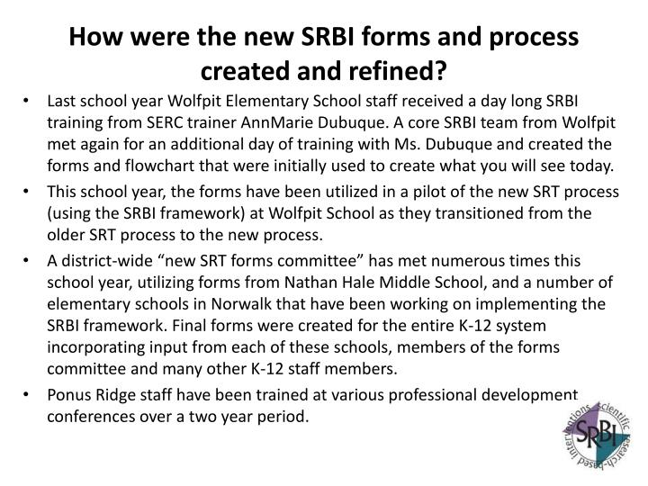 How were the new SRBI forms and process created and refined?