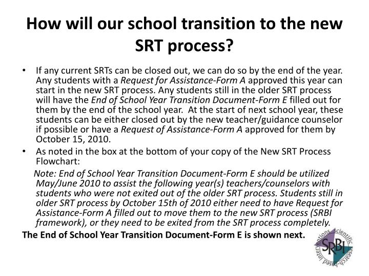 How will our school transition to the new SRT process?