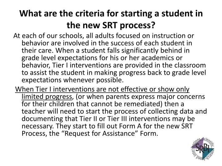 What are the criteria for starting a student in the new SRT process?